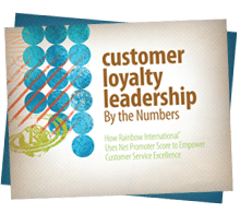 Customer Loyalty Leadership by the Numbers: How Rainbow International® Uses Net Promoter Score<sup>®</sup> to Empower Customer Service Excellence