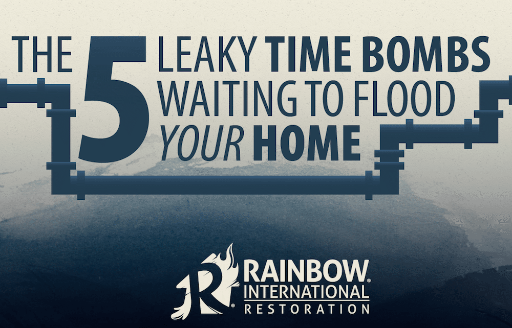 Five Leaky Time Bombs Waiting to Flood your Home