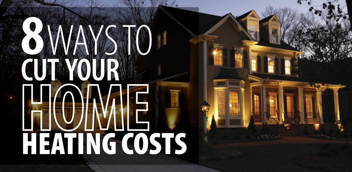 ways to cut your home heating costs